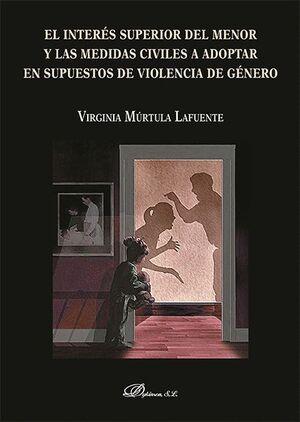 EL INTERÉS SUPERIOR DEL MENOR Y LAS MEDIDAS CIVILES A ADOPTAR EN SUPUESTOS DE VIOLENCIA DE GÉNERO