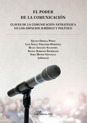 EL PODER DE LA COMUNICACIÓN CLAVES DE LA COMUNICACIÓN ESTRATÉGICA EN LOS ESPACIOS JURDICO Y POLTIC