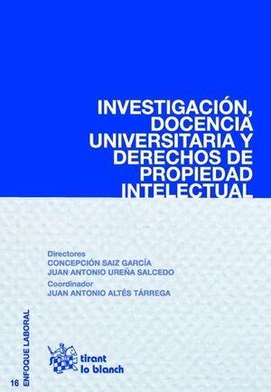INVESTIGACIÓN, DOCENCIA UNIVERSITARIA Y DERECHOS DE PROPIEDAD INTELECTUAL