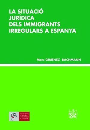 SITUACIÓ JURÍDICA DELS IMMIGRANTS IRREGULARS A ESPANYA, LA