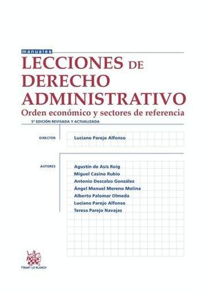 LECCIONES DE DERECHO ADMINISTRATIVO 5ª EDICIÓN 2014 ORDEN ECONÓMICO Y SECTORES DE REFERENCIA