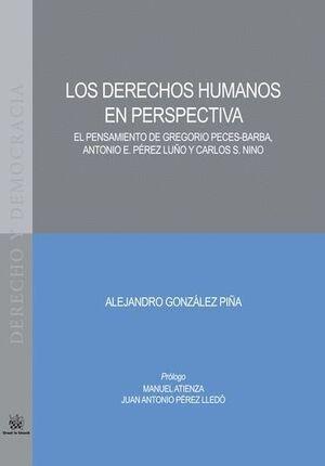 LOS DERECHOS HUMANOS EN PERSPECTIVA: EL PENSAMIENTO DE GREGORIO PECES-BARBA, ANTONIO E.PÉREZ LUCIO Y CARLOS S. NINO