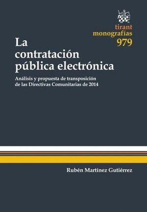 LA CONTRATACIÓN PÚBLICA ELECTRÓNICA ANÁLISIS Y PROPUESTA DE TRANSPOSICIÓN DE LAS DIRECTIVAS COMUNITA