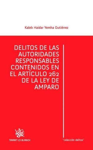 DELITOS DE LAS AUTORIDADES RESPONSABLES CONTENIDOS EN EL ARTÍCULO 262 DE LA LEY DE AMPARO