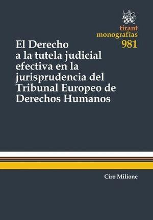 EL DERECHO A LA TUTELA JUDICIAL EFECTIVA EN LA JURISPRUDENCIA DEL TRIBUNAL EUROPEO DE DERECHOS HUMANOS
