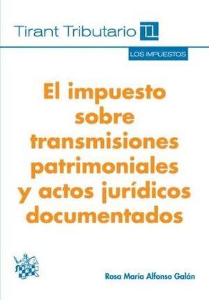 EL IMPUESTO SOBRE TRANSMISIONES PATRIMONIALES Y ACTOS JURÍDICOS DOCUMENTADOS