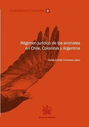 RÉGIMEN JURÍDICO DE LOS ANIMALES EN CHILE, COLOMBIA Y ARGENTINA
