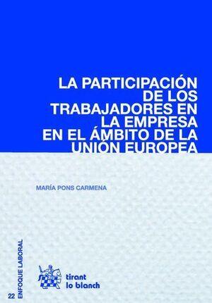 LA PARTICIPACIÓN DE LOS TRABAJADORES EN LA EMPRESA EN EL ÁMBITO DE LA UNIÓN EUROPEA