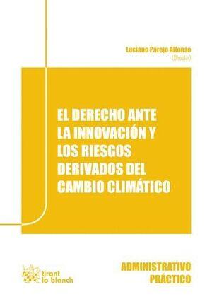 DERECHO ANTE LA INNOVACIÓN Y LOS RIESGOS DERIVADOS DEL CAMBIO CLIMÁTICO, EL