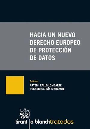 HACIA UN NUEVO DERECHO EUROPEO DE PROTECCIÓN DE DATOS