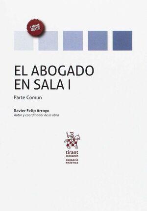 EL ABOGADO EN SALA VOLUMEN I PARTE COMÚN