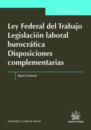 LEY FEDERAL DEL TRABAJO LEGISLACIÓN LABORAL BUROCRÁTICA DISPOSICIONES COMPLEMENTARIAS