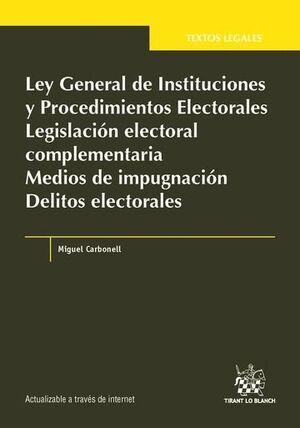 LEY GENERAL DE INSTITUCIONES Y PROCEDIMIENTOS ELECTORALES LEGISLACIÓN ELECTORAL COMPLEMENTARIA MEDIOS DE IMPUGNACIÓN DELITOS ELE