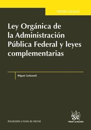 LEY ORGÁNICA DE LA ADMINISTRACIÓN PÚBLICA FEDERAL Y LEYES COMPLEMENTARIAS