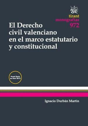 EL DERECHO CIVIL VALENCIANO EN EL MARCO ESTATUTARIO Y CONSTITUCIONAL