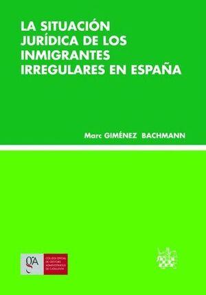 SITUACIÓN JURÍDICA DE LOS INMIGRANTES IRREGULARES EN ESPAÑA, LA
