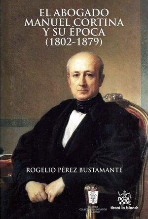 EL ABOGADO MANUEL CORTINA Y SU ÉPOCA (1802-1879)