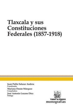 TLAXCALA Y SUS CONSTITUCIONES FEDERALES (1857-1918)