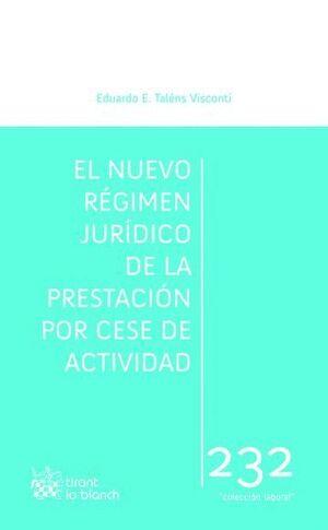 EL NUEVO RÉGIMEN JURÍDICO DE LA PRESTACIÓN POR CESE DE ACTIVIDAD