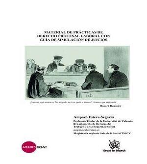 MATERIAL DE PRÁCTICAS DE DERECHO PROCESAL LABORAL CON GUÍA DE SIMULACIÓN DE JUICIOS