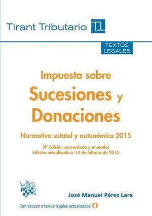 IMPUESTO SOBRE SUCESIONES Y DONACIONES 4ª EDICIÓN 2015