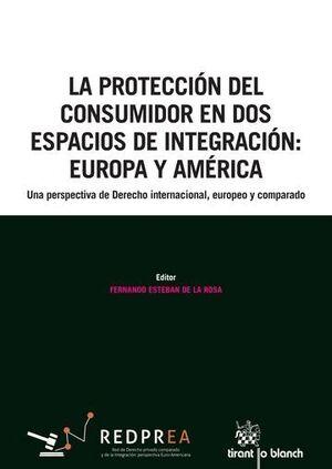 LA PROTECCIÓN DEL CONSUMIDOR EN DOS ESPACIOS DE INTEGRACIÓN: EUROPA Y AMÉRICA