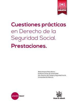 CUESTIONES PRÁCTICAS EN DERECHO DE LA SEGURIDAD SOCIAL. PRESTACIONES.