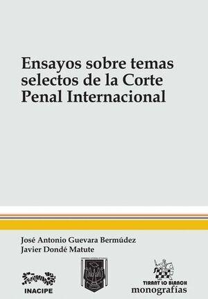 ENSAYOS SOBRE TEMAS SELECTOS DE LA CORTE PENAL INTERNACIONAL