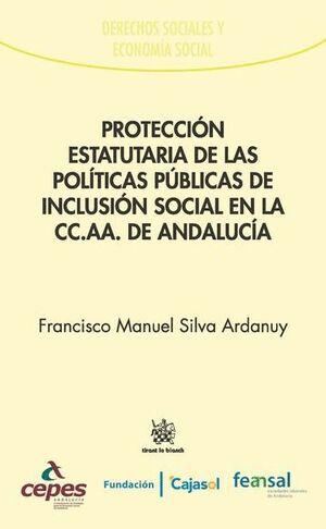 PROTECCIÓN ESTATUTARIA DE LAS POLÍTICAS PÚBLICAS DE INCLUSIÓN SOCIAL EN LA CC.AA. DE ANDALUCÍA