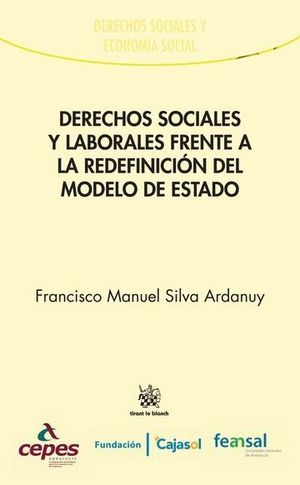DERECHOS SOCIALES Y LABORALES FRENTE A LA REDEFINICIÓN DEL MODELO DE ESTADO