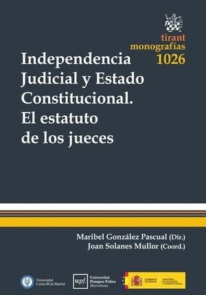INDEPENDENCIA JUDICIAL Y ESTADO CONSTITUCIONAL EL ESTATUTO DE LOS JUECES