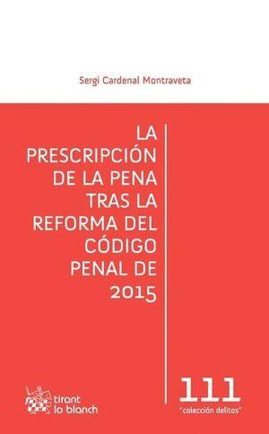 LA PRESCRIPCIÓN DE LA PENA TRAS LA REFORMA DEL CÓDIGO PENAL DE 2015