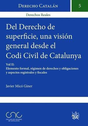 DEL DERECHO DE SUPERFICIE UNA VISIÓN GENERAL DESDE EL CODI CIVIL DE CATALUNYA VOL. I: ASPECTOS GENERALES Y ELEMENTOS PERSONALES Y REALES