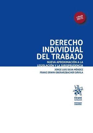 DERECHO INDIVIDUAL DEL TRABAJO. NUEVA APROXIMACIÓN A LA LEGISLACIÓN Y LA JURISPRUDENCIA