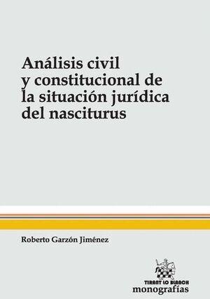 ANÁLISIS CIVIL Y CONSTITUCIONAL DE LA SITUACIÓN JURDICA DEL NASCITURUS