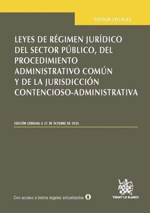 LEYES DE RÉGIMEN JURÍDICO DEL SECTOR PÚBLICO DEL PROCEDIMIENTO ADMINISTRATIVO COMÚN Y DE LA JURISDICCIÓN CONTENCIOSO ADM.