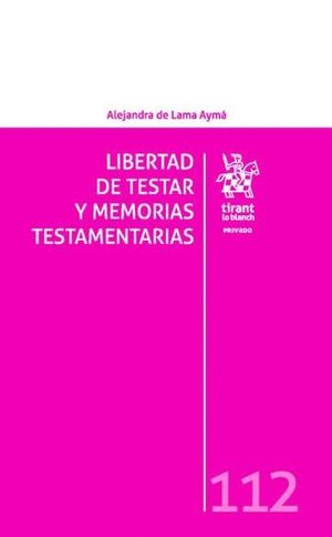 LIBERTAD DE TESTAR Y MEMORIAS TESTAMENTARIAS