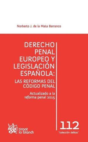 DERECHO PENAL EUROPEO Y LEGISLACIÓN ESPAÑOLA: LAS REFORMAS DEL CÓDIGO PENAL