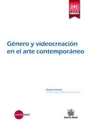 GÉNERO Y VIDEOCREACIÓN EN EL ARTE CONTEMPORÁNEO