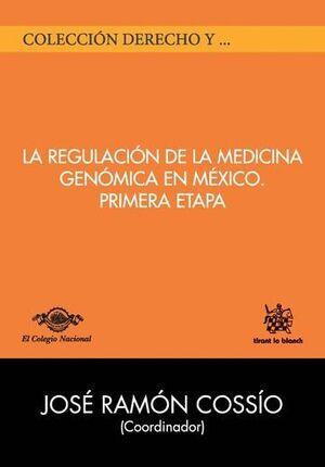 LA REGULACIÓN DE LA MEDICINA GENÓMICA EN MÉXICO PRIMERA ETAPA