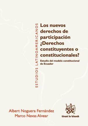 LOS NUEVOS DERECHOS DE PARTICIPACIÓN ¿DERECHOS CONSTITUYENTES O CONSTITUCIONALES?