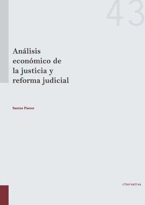 ANÁLISIS ECONÓMICO DE LA JUSTICIA Y REFORMA JUDICIAL