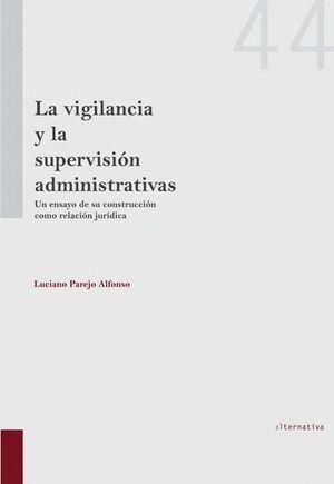LA VIGILANCIA Y LA SUPERVISIÓN ADMINISTRATIVAS