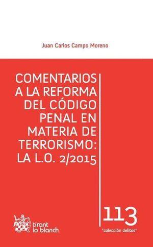 COMENTARIOS A LA REFORMA DEL CÓDIGO PENAL EN MATERIA DE TERRORISMO: LA L.O. 2/2015