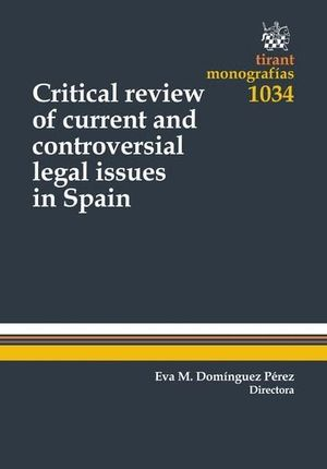 CRITICAL REVIEW OF CURRENT AND CONTROVERSIAL LEGAL ISSUES IN SPAIN