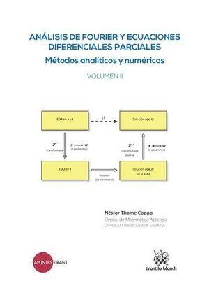 ANÁLISIS DE FOURIER Y ECUACIONES DIFERENCIALES PARCIALES MÉTODOS ANALTICOS Y NUMÉRICOS VOLUMEN II