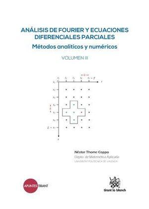 ANÁLISIS DE FOURIER Y ECUACIONES DIFERENCIALES PARCIALES MÉTODOS ANALTICOS Y NUMÉRICOS VOLUMEN III