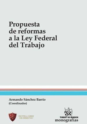 PROPUESTA DE REFORMAS A LA LEY FEDERAL DEL TRABAJO