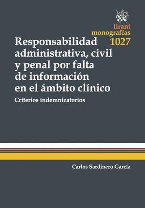 RESPONSABILIDAD ADMINISTRATIVA, CIVIL Y PENAL POR FALTA DE INFORMACIÓN EN EL AMBITO CLNICO. CRITERI