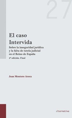 EL CASO INTERVIDA SOBRE LA INSEGURIDAD JURDICA Y LA FALTA DE TUTELA JUDICIAL EN EL REINO DE ESPAÑ